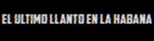 El ultimo llanto en la Habana (The last cry in Havana :720 ReporteMenor2017